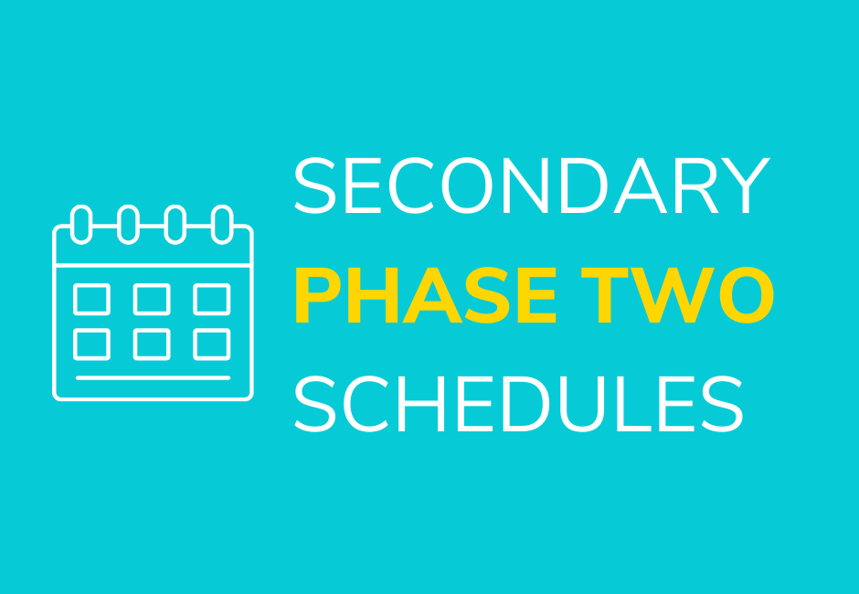 Secondary Phase two Schedules