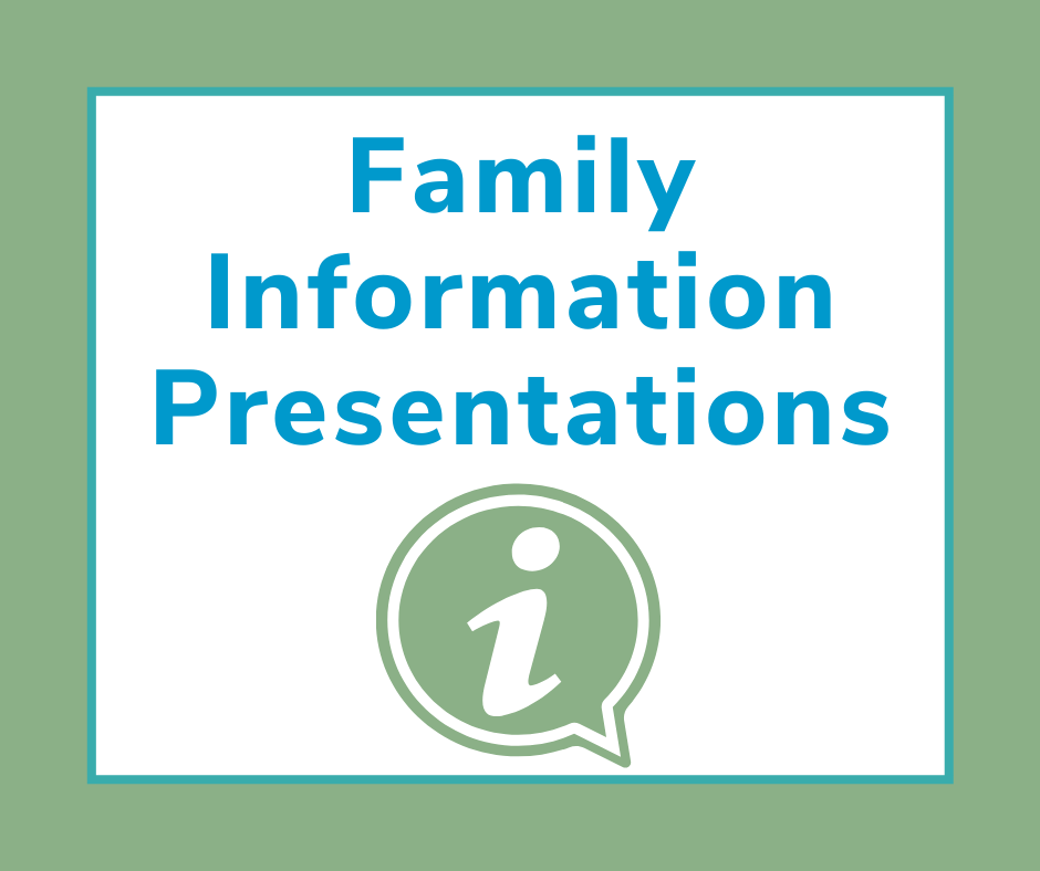 Family Information Presentations