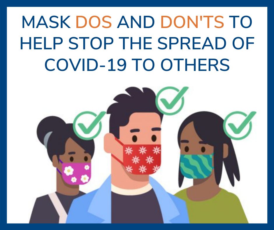 Mask dos and don'ts to help stop the spread of COVID 19 to others