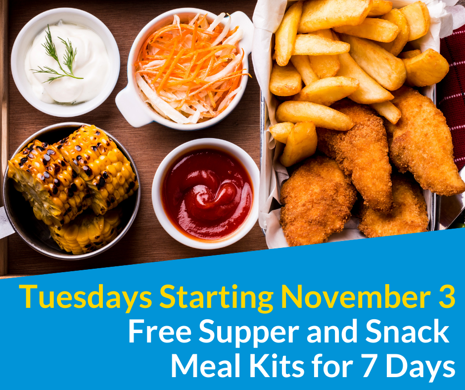 Tuesdays Starting Nov 3 Free Supper and Snack Meal Kits for 7 Days