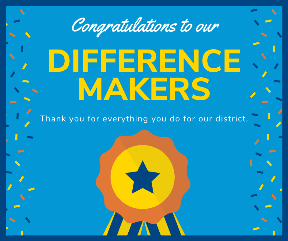 Congratulations to our Difference Makers, thank you for everything you do for our district