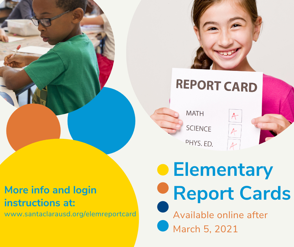 Elementary Report Cards Available online after March 5 www.santaclarausd.org/elemreportcard
