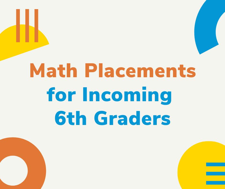 Math Placments for Incoming 6th Graders