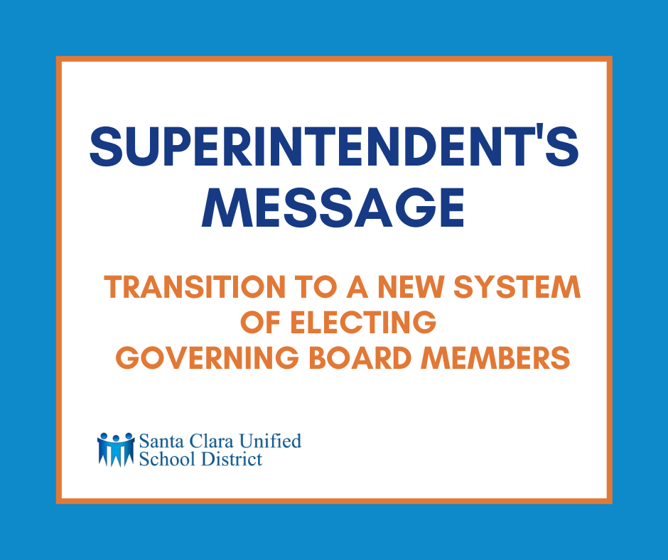Superintendent's Message Transition to a New System of Electing Governing Board Members