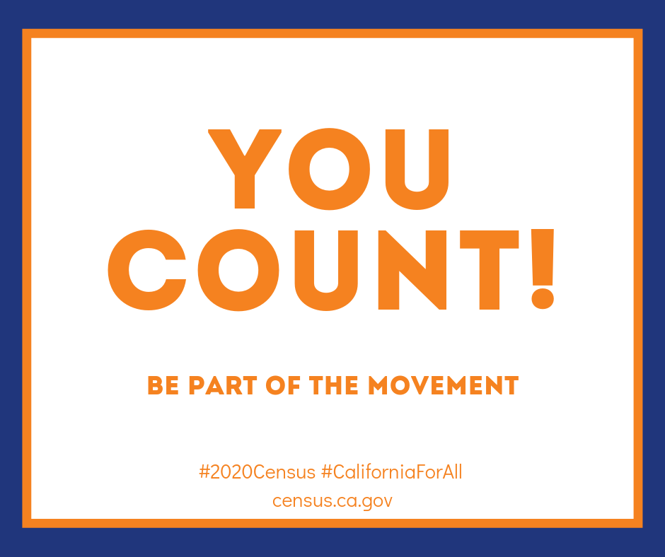 You Count, be part of the movement. #2020Census #CaliforniaForAll census.ca.gov