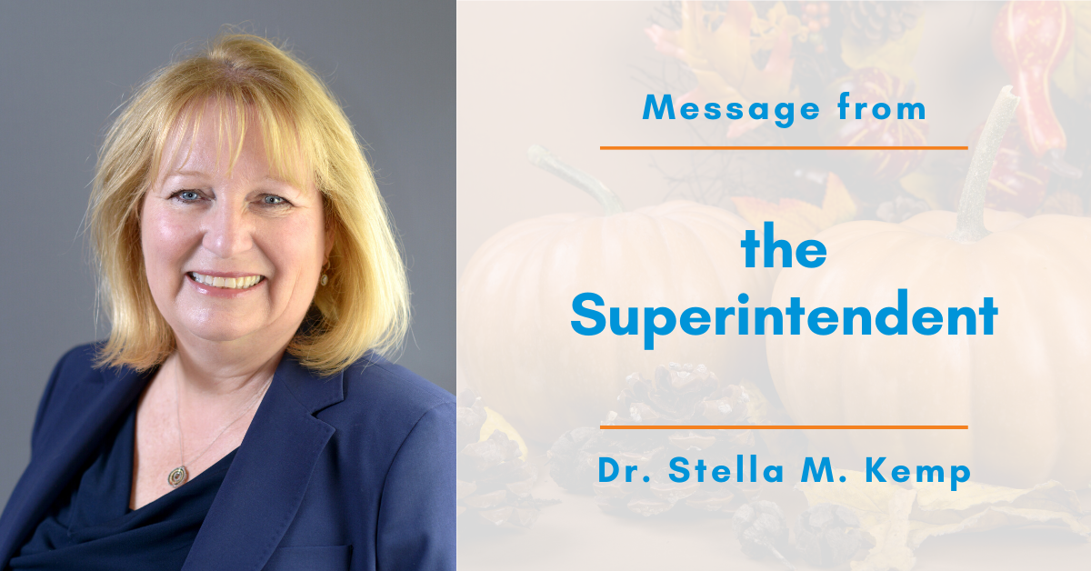 Message from the Superintendent Dr. Stella M. Kemp